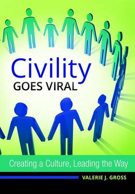 Civility Goes Viral by Valerie J. Gross