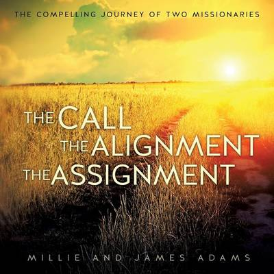 The Call the Alignment the Assignment by Millie Adams