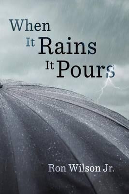 When It Rains It Pours by Ron Wilson
