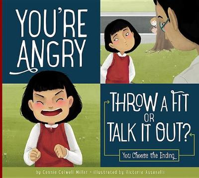 You're Angry: Throw a Fit or Talk It Out? book