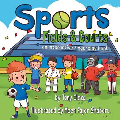 Sports: Fields and Courts by Tony Olexa