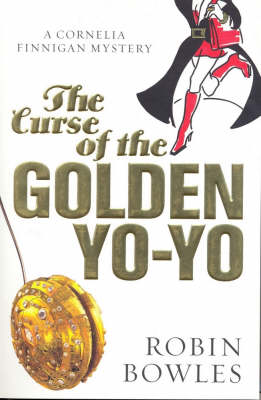 Curse of the Golden Yo Yo by Robin Bowles