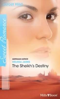 The Sheikh's Destiny by Melissa James