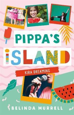 Pippa's Island 3: Kira Dreaming by Belinda Murrell