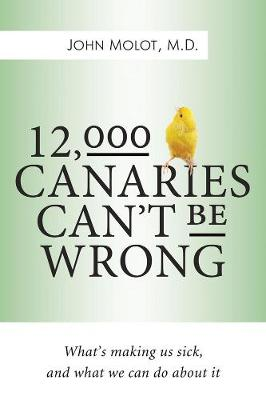 12,000 Canaries Can't Be Wrong by John Molot