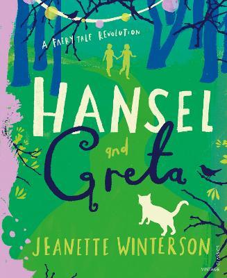 Hansel and Greta: A Fairy Tale Revolution by Jeanette Winterson