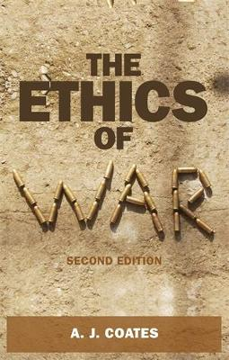 The Ethics of War by A. J. Coates