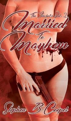 Fischer's, Vol 2 Married to Mayhem by Cooper B