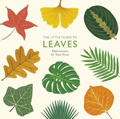 The Little Guide to Leaves by Tom Frost