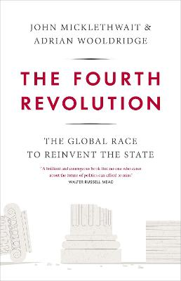 The Fourth Revolution: The Global Race to Reinvent the State by Adrian Wooldridge