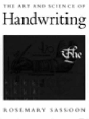 The Art and Science of Handwriting by Rosemary Sassoon