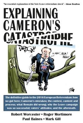 Explaining Cameron's Catastrophe by Robert Worcester