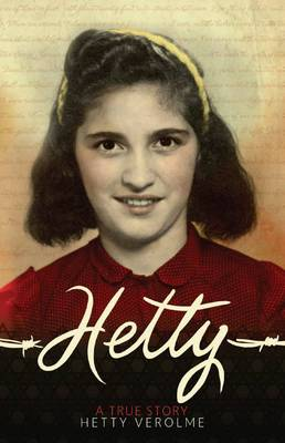 Hetty A True Story by Hetty Verolme