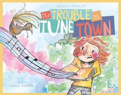 The Trouble in Tune Town by Maura Pierlot