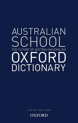 Australian School Dictionary: Australian Curriculum Edition by Oxford Dictionary