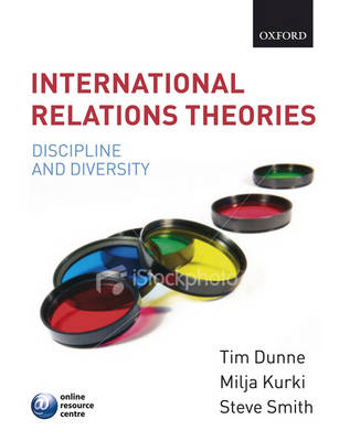 International Relations Theories: Discipline and Diversity by Tim Dunne