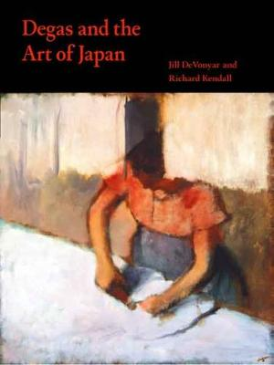 Degas and the Art of Japan by Jill Devonyar