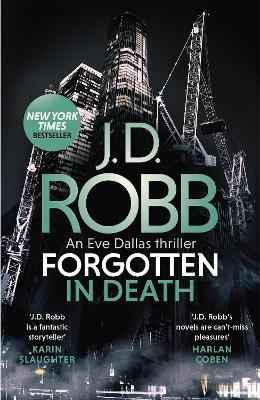 Forgotten In Death: An Eve Dallas thriller (In Death 53) book
