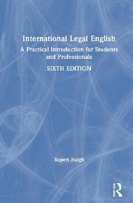 International Legal English: A Practical Introduction for Students and Professionals book