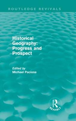 Historical Geography: Progress and Prospect book