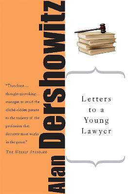 Letters to a Young Lawyer by Alan Dershowitz
