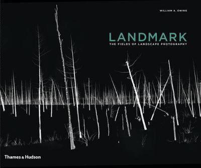 Landmark: Fields of Landscape Photography by William A. Ewing