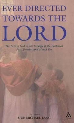 Ever Directed Towards the Lord by Uwe Michael Lang