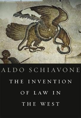Invention of Law in the West by Aldo Schiavone