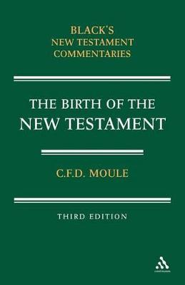 Birth of the New Testament by C. F. D. Moule