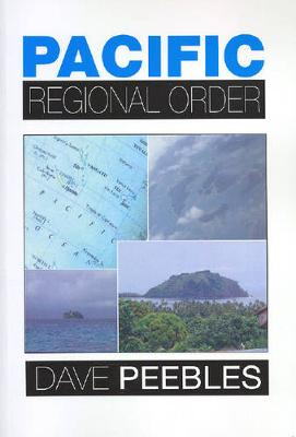 Pacific Regional Order by Dave Peebles