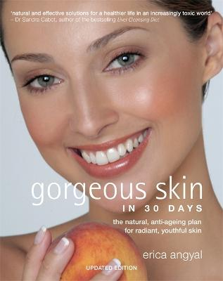 Gorgeous Skin in 30 Days by Erica Angyal