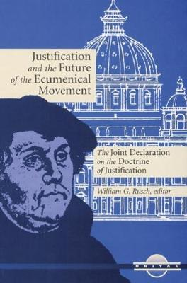 Justification and the Future of the Ecumenical Movement by William G. Rusch