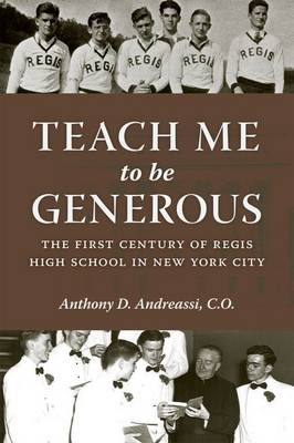 Teach Me to Be Generous by Anthony D. Andreassi