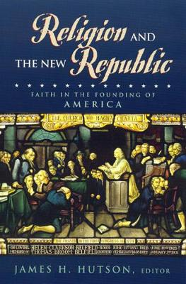 Religion and the New Republic by James H. Hutson