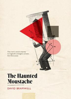 The Haunted Moustache by David Bramwell