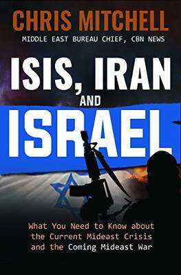 Isis, Iran and Israel by Chris Mitchell