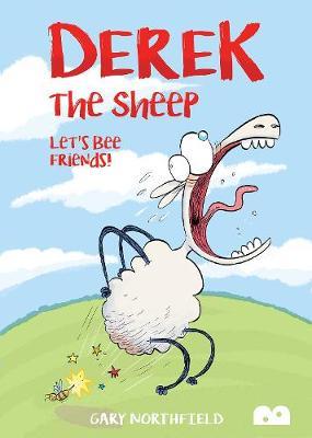 Derek The Sheep: Let's Bee Friends by Gary Northfield
