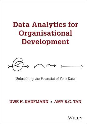 Data Analytics for Organisational Development: Unleashing the Potential of Your Data by Uwe H. Kaufmann