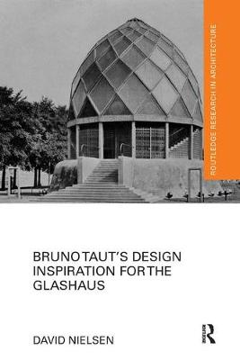 Bruno Taut's Design Inspiration for the Glashaus by David Nielsen