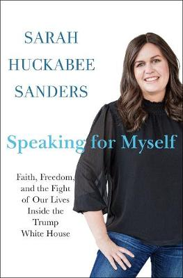 Speaking for Myself: Faith, Freedom, and the Fight of Our Lives Inside the Trump White House book