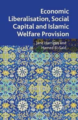 Economic Liberalisation, Social Capital and Islamic Welfare Provision by Jane Harrigan