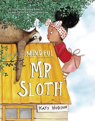Mindful Mr Sloth by Katy Hudson
