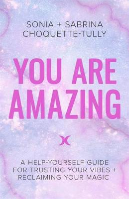 You Are Amazing by Sonia Choquette-Tully