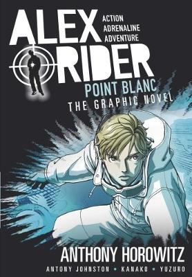 Alex Rider Graphic Novel: #2 Point Blanc by Anthony Horowitz