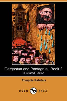 Gargantua and Pantagruel, Book 2 (Illustrated Edition) (Dodo Press) book