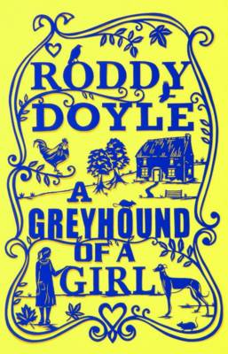 Greyhound of a Girl by Roddy Doyle