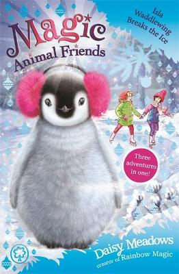 Magic Animal Friends: Isla Waddlewing Breaks the Ice book