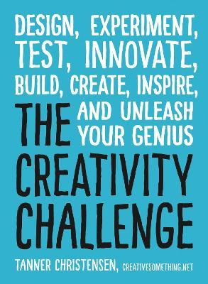 The Creativity Challenge by Tanner Christensen