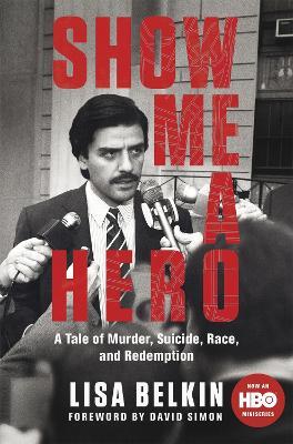 Show Me a Hero by Lisa Belkin