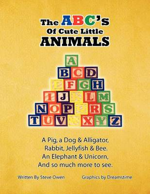 The ABC's of Cute Little Animals by Steve Owen
